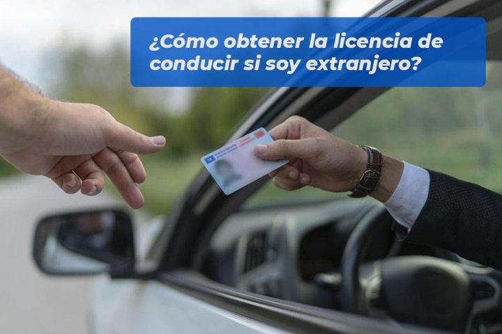 Cómo obtener la licencia de conducir si soy extranjero