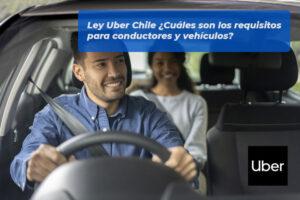 Ley Uber Chile - Cuáles son los requisitos para conductores y vehículos