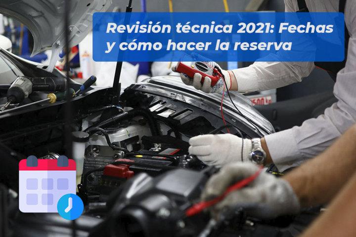 Revisión técnica 2021 Fechas y cómo hacer la reserva