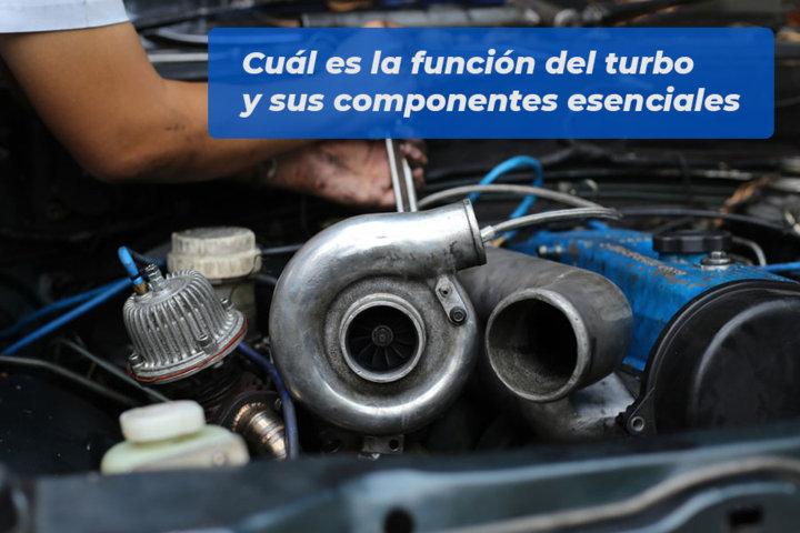Cuál es la función del turbo y sus componentes esenciales