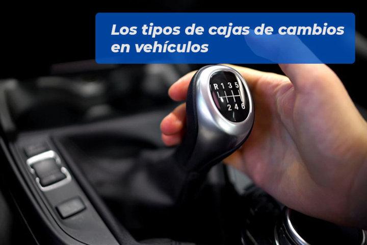 Los tipos de cajas de cambios en vehículos