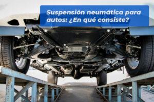 Suspensión neumática para autos - En qué consiste
