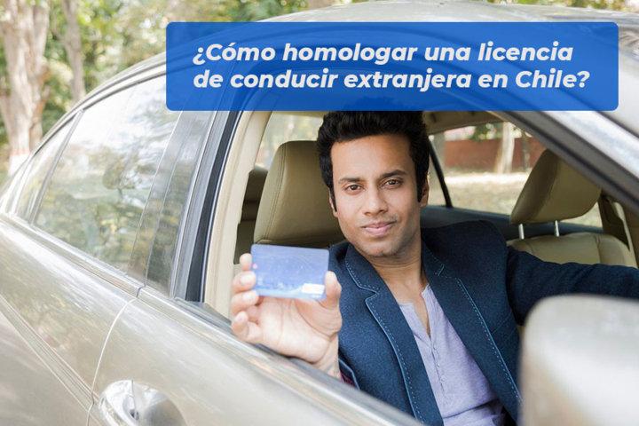 Cómo homologar una licencia de conducir extranjera en Chile