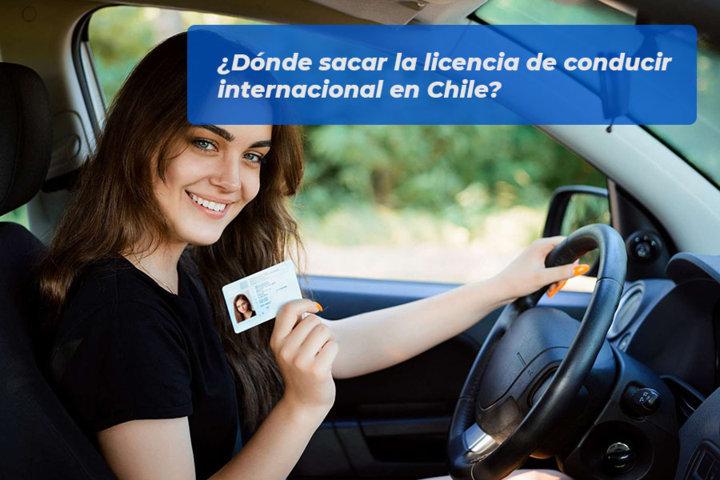 Dónde sacar la licencia de conducir internacional en Chile