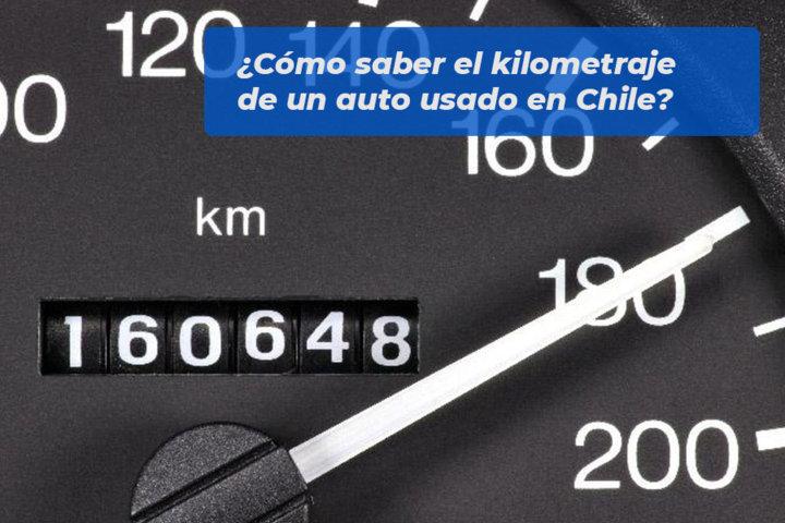 Cómo saber el kilometraje de un auto usado en Chile