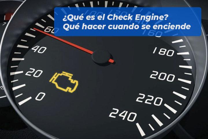 Qué es el Check Engine Qué hacer cuando se enciende